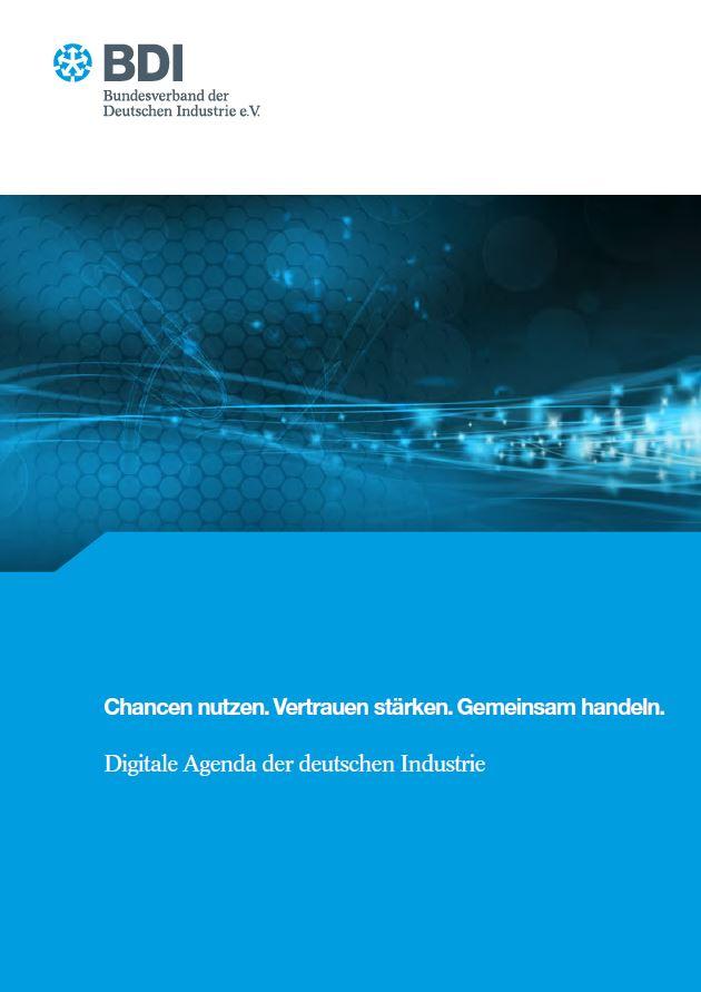 Chancen nutzen. Vertrauen stärken. Gemeinsam handeln. - Digitale Agenda der deutschen Industrie