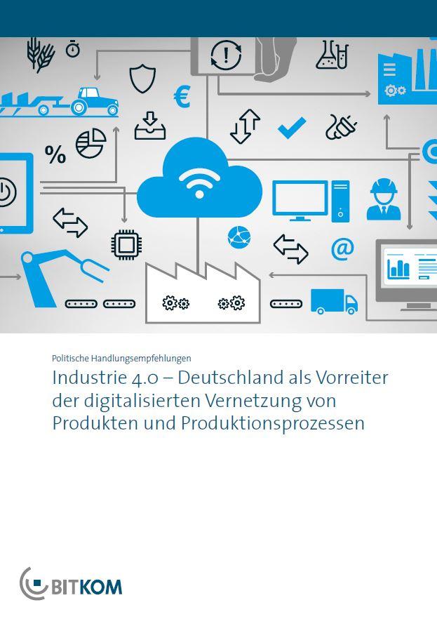 Industrie 4.0 - Deutschland als Vorreiter der digitalisierten Vernetzung von Produkten und Produktionsprozessen