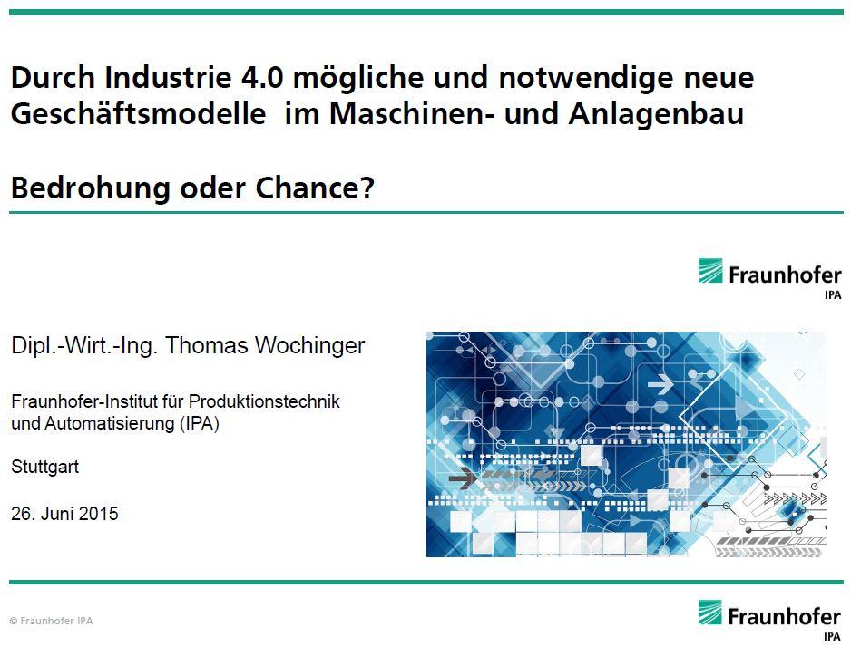 Durch Industrie 4.0 mögliche und notwendige neue Geschäftsmodelle im Maschinen- und Anlagenbau. Bedrohung oder Chance?
