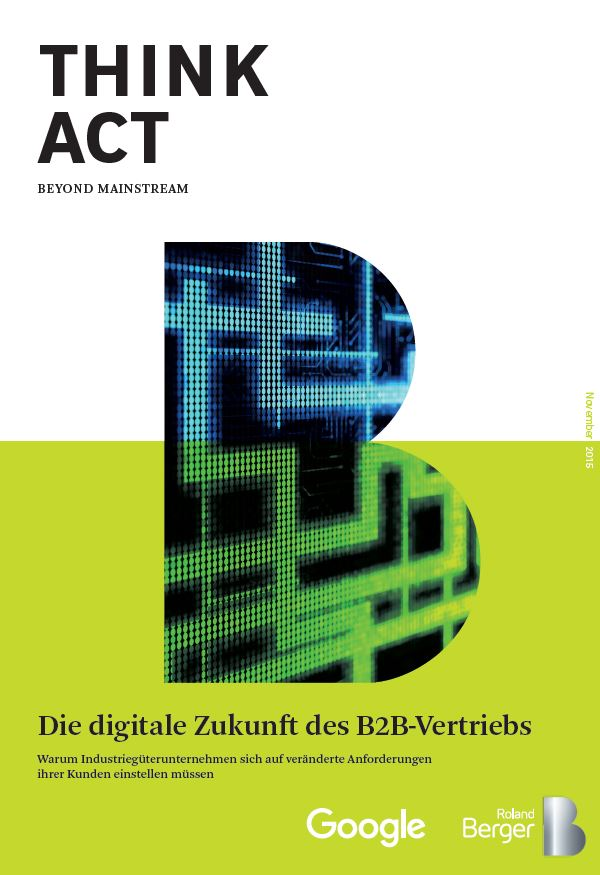 Die Digitale Zukunft des B2B-Vertriebs: Warum Industriegüterunternehmen sich auf veränderte Anforderungen ihrer Kunden einstellen müssen