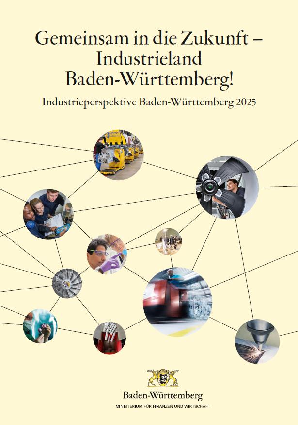 Gemeinsam in die Zukunft - Industrieland Baden-Württemberg!