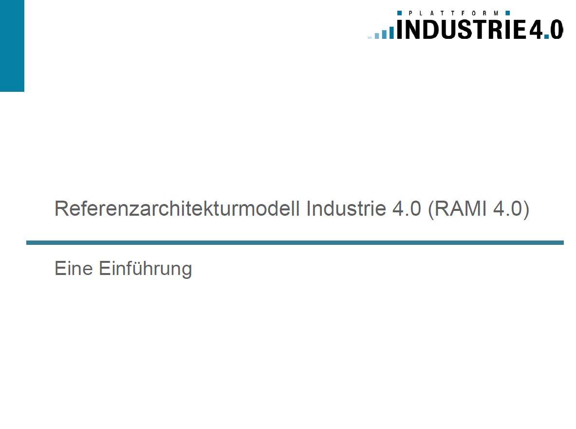 Referenzarchitekturmodell Industrie 4.0 (RAMI 4.0) -  Eine Einführung