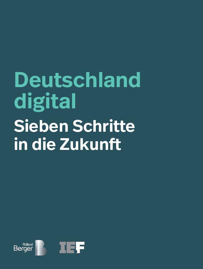 Deutschland digital - Sieben Schritte in die Zukunft