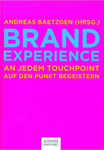 Brand Experience - an jedem Touchpoint auf den Punkt begeistern