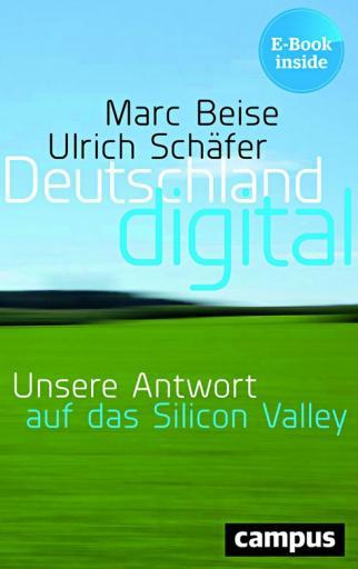 Deutschland digital: Unsere Antwort auf das Silicon Valley