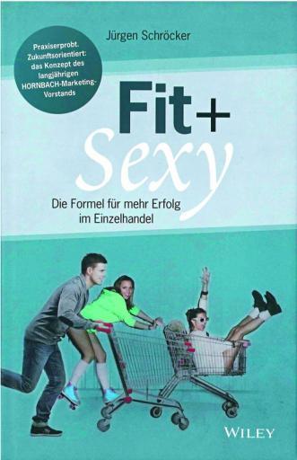 Fit + Sexy: Die Formel für mehr Erfolg im Einzelhandel