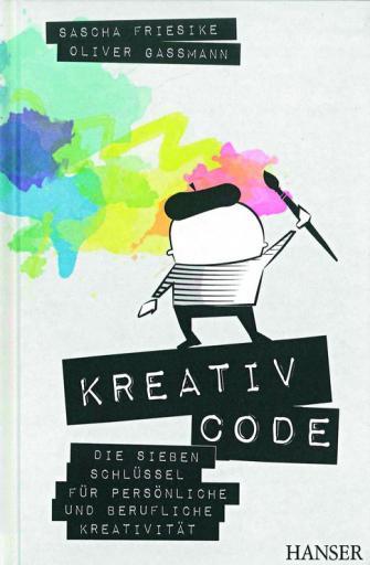 KREATIV CODE: Die sieben Schlüssel für persönliche und berufliche Kreativität